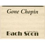 Gone_Chopin_Bach_Soon_Post_It_Notes