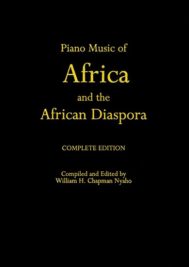 Piano Music of Africa and the African Diaspora: Complete Edition