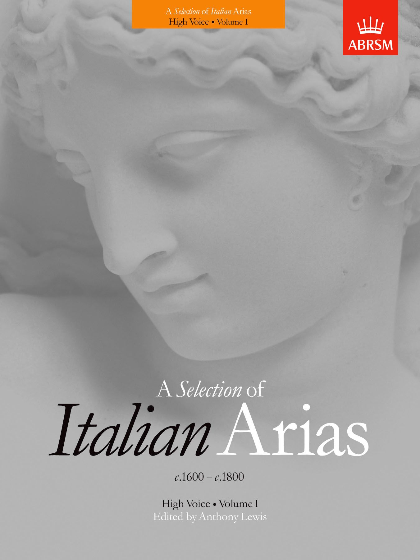 A Selection of Italian Arias 1600-1800, Volume I High Voice
