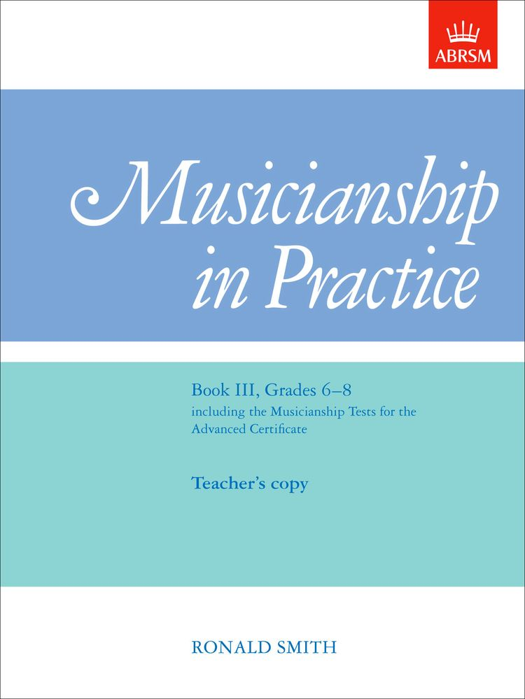 Musicianship in Practice, Book III, Grades 6-8 (Teacher's Copy)