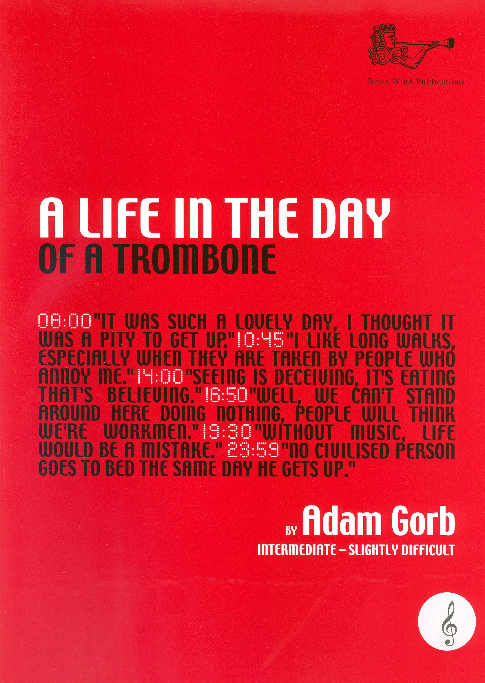 Life in the Day of a Trombone (Treble Clef)
