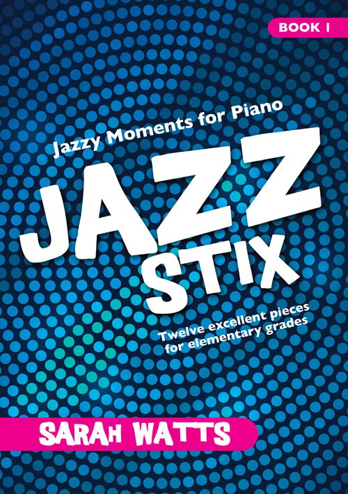 Jazz Stix Jazzy Moments For Piano Book 1