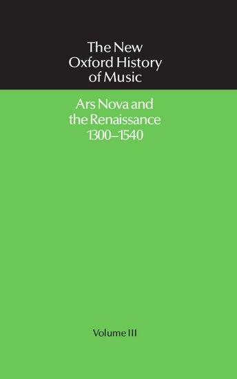 Ars Nova and the Renaissance 1300-1540