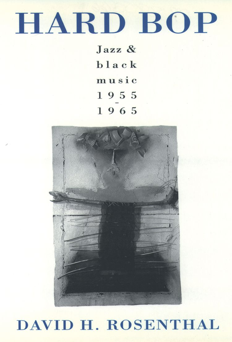 Hard Bop Jazz and Black Music, 1955-1965
