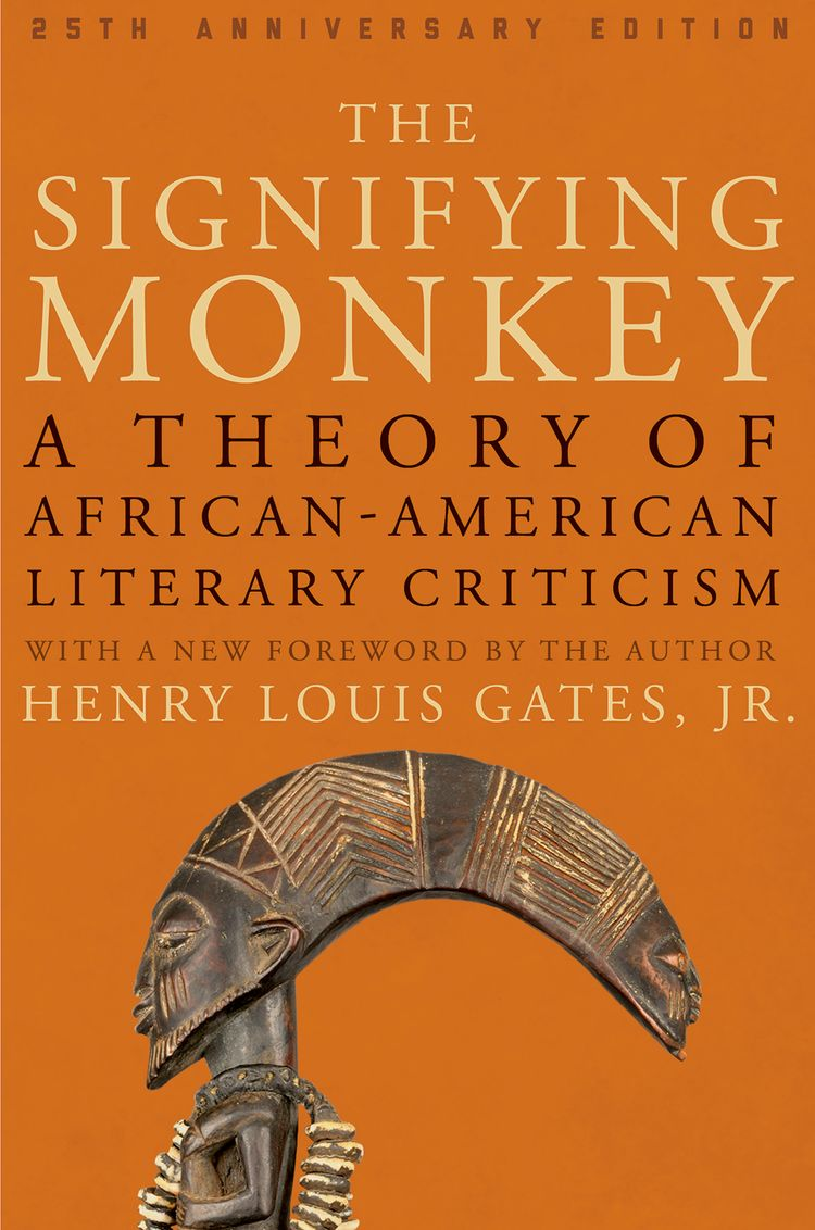 The Signifying Monkey A Theory of African-American Literary Criticism