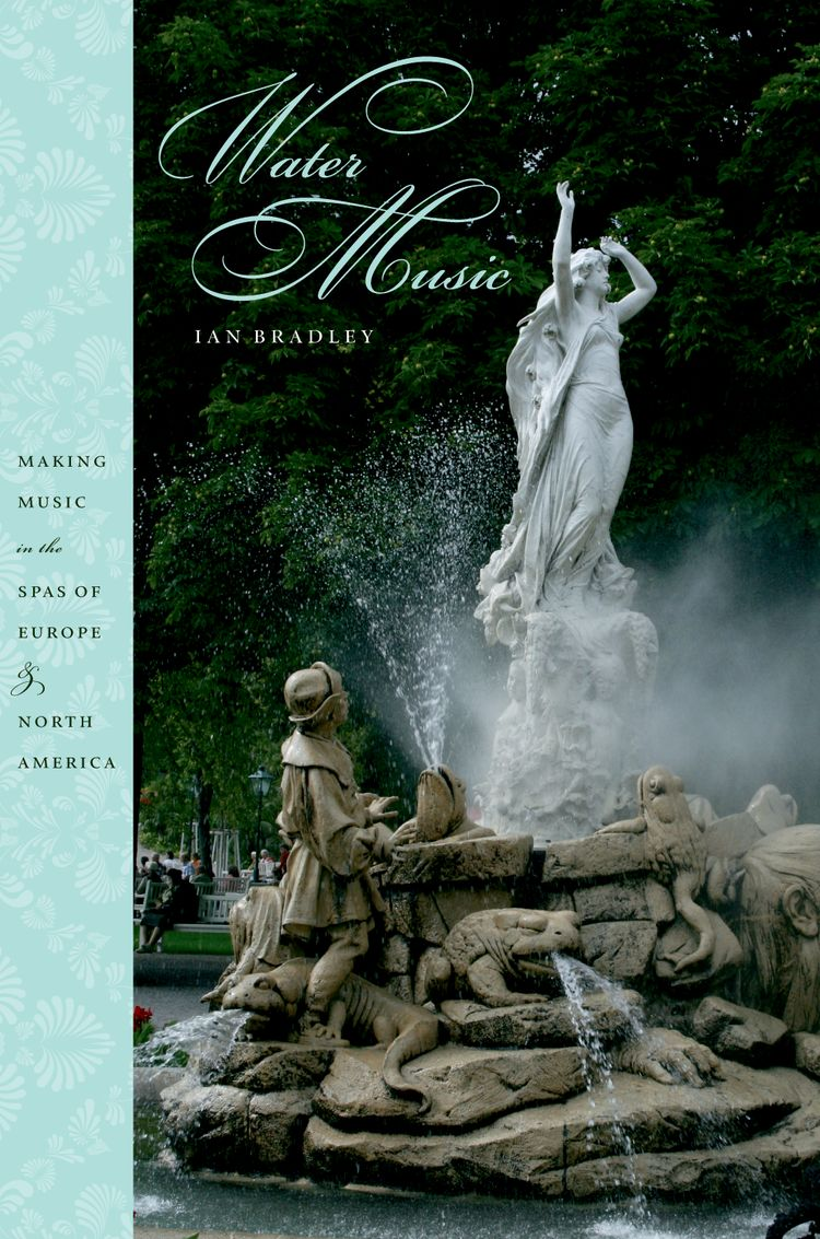 Water Music Making Music in the Spas of Europe and North America