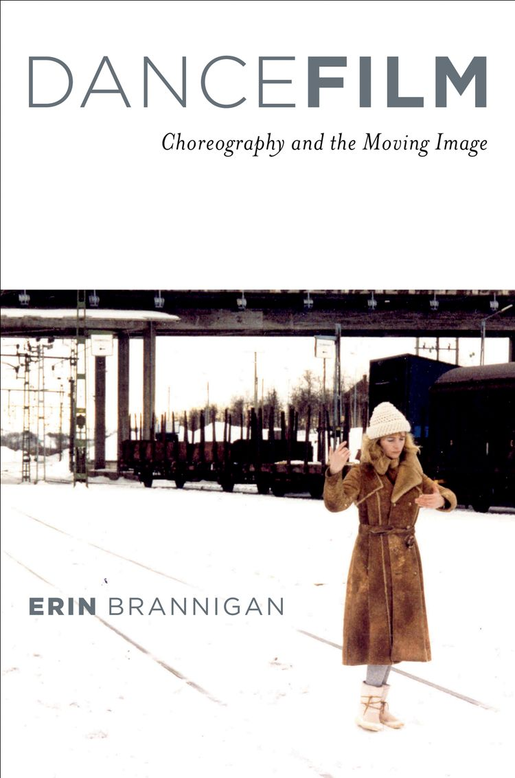 Dancefilm Choreography and the Moving Image