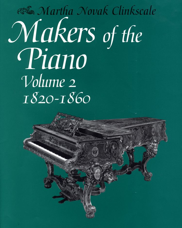 Makers of the Piano, Volume 2: 1820-1860