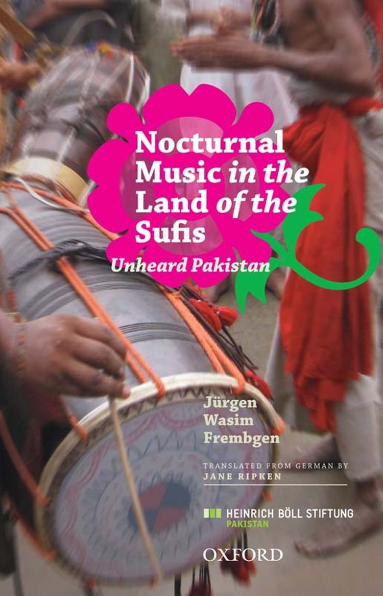 Nocturnal Music in the Land of the Sufis The Unheard Pakistan