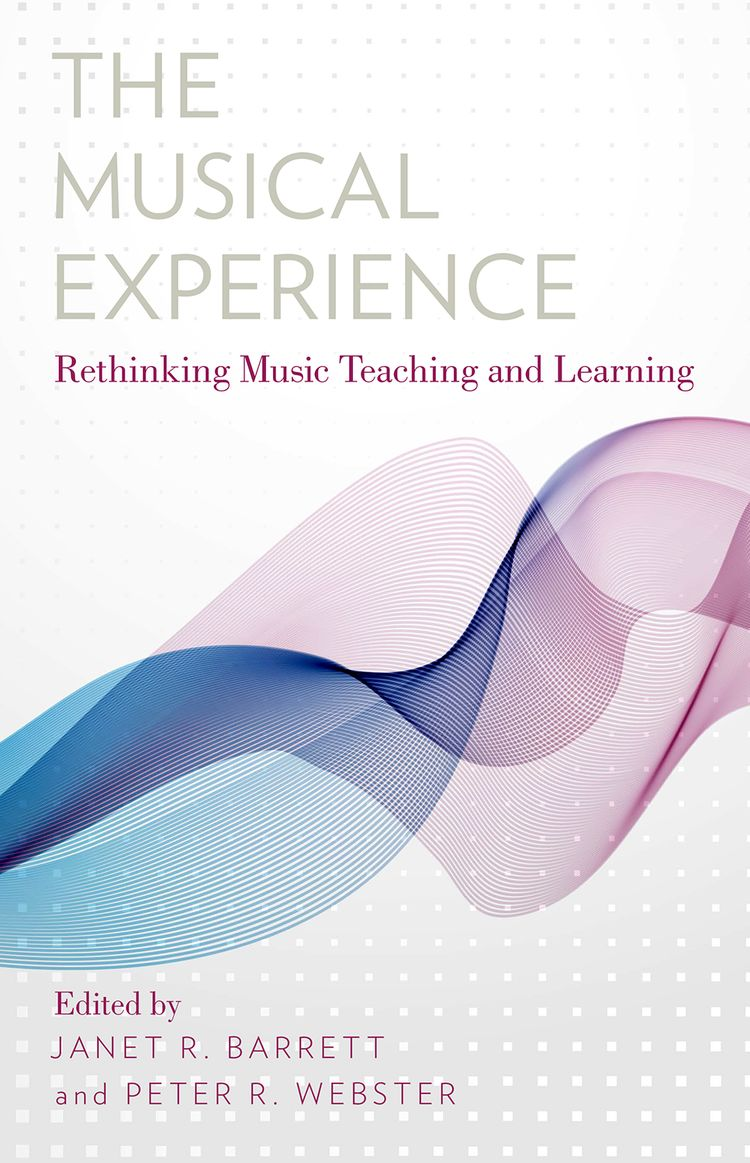 The Musical Experience Rethinking Music Teaching and Learning