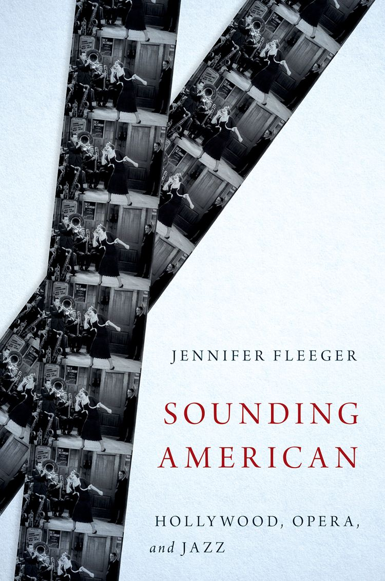 Sounding American Hollywood, Opera, and Jazz