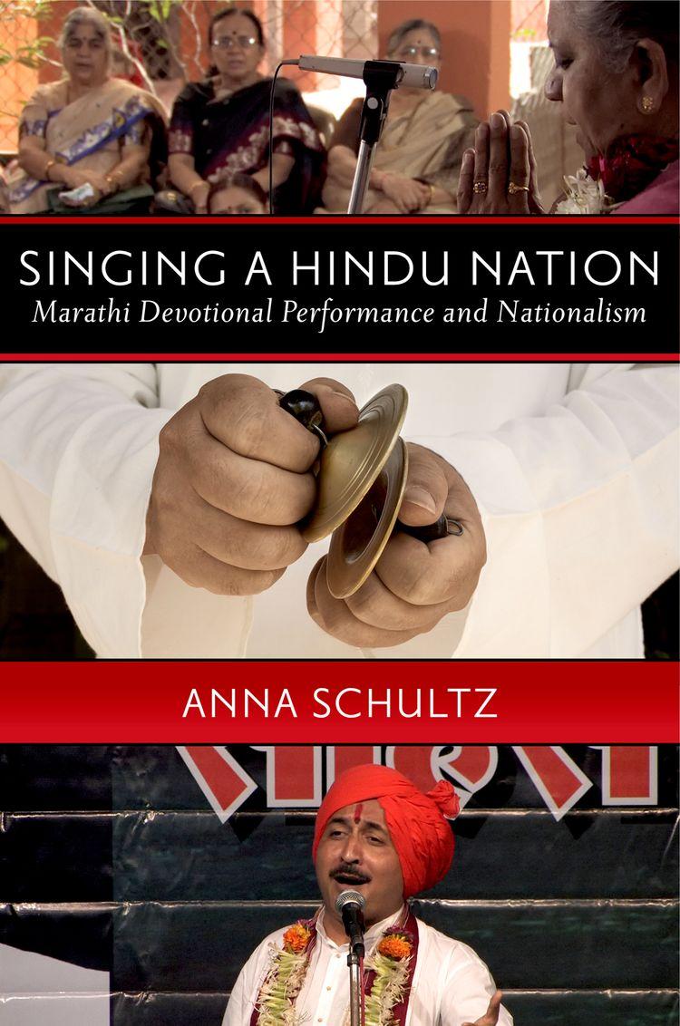 Singing a Hindu Nation Marathi Devotional Performance and Nationalism