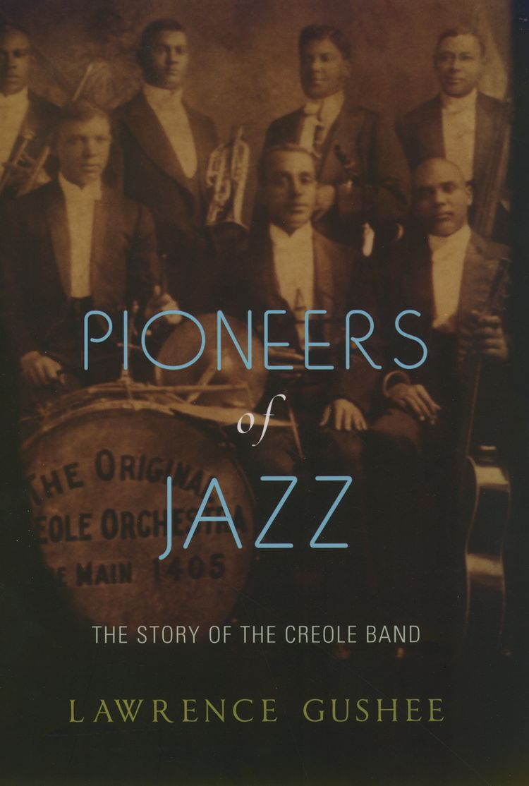 Pioneers of Jazz The Story of the Creole Band