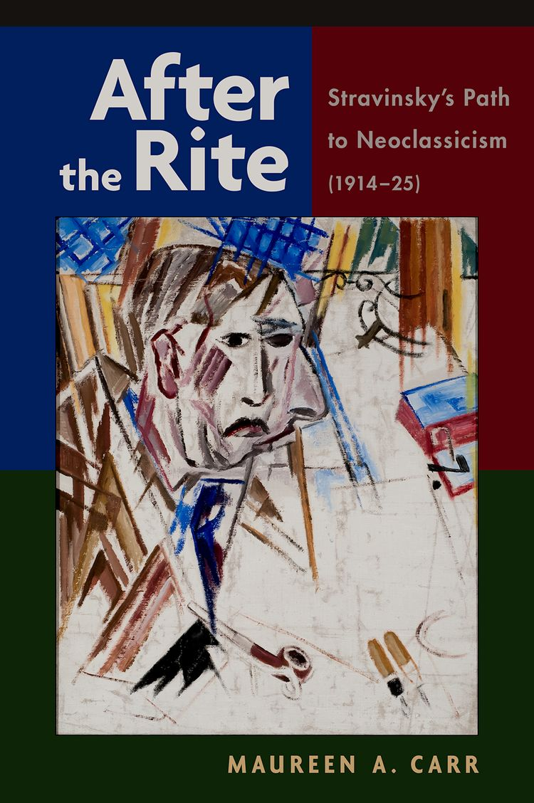 After the Rite Stravinsky's Path to Neoclassicism (1914-1925)