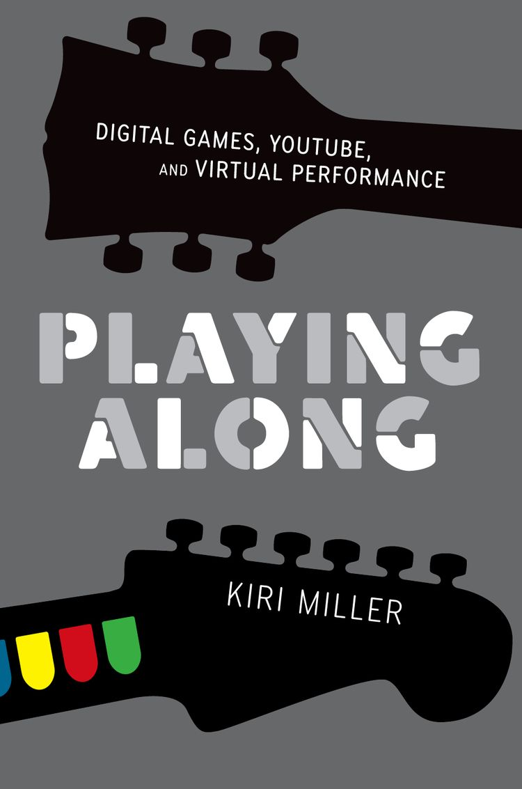 Playing Along Digital Games, YouTube, and Virtual Performance