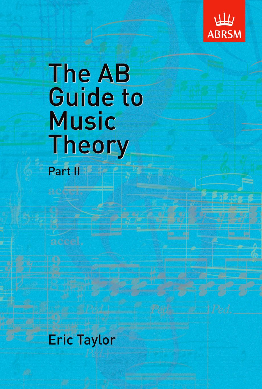 The AB Guide to Music Theory - Part II
