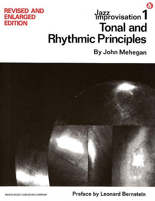 Jazz Improvisation Volume 1: Tonal And Rhythmic Principles