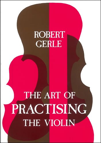 The Art of Practising the Violin