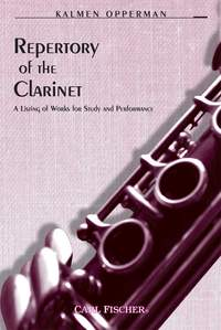 Repertory of the Clarinet - A Listing of Works for Study and Performance