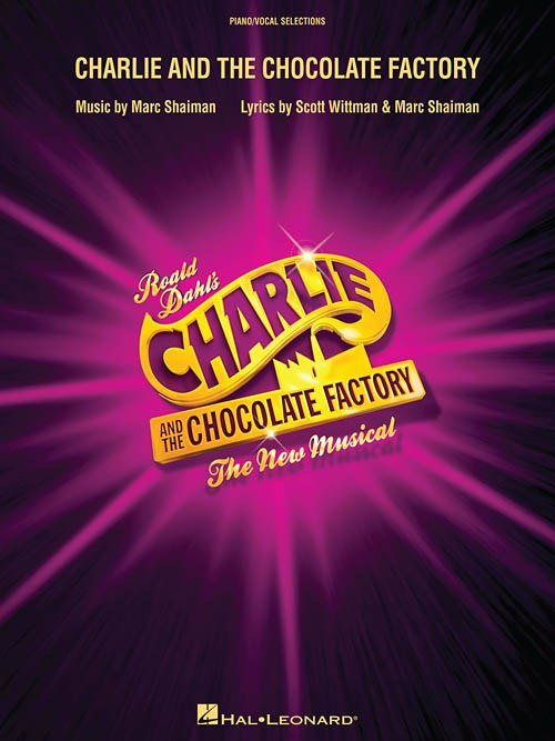 Charlie and the Chocolate Factory - the New Musical Vocal Selections