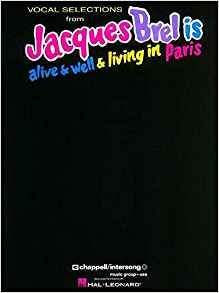 Jacques Brel Is Alive And Well And Living In Paris: Vocal Selections
