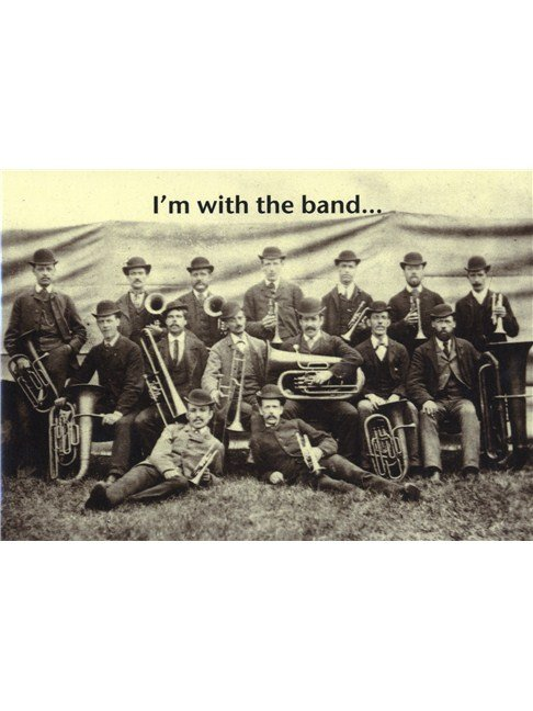 I'm With The Band - Greeting Card