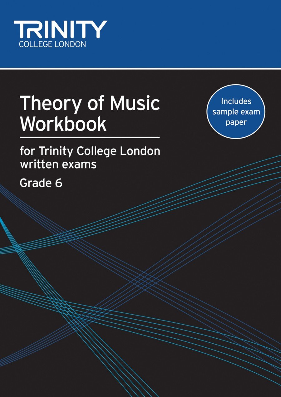 Trinity Theory of Music Workbook. Grade 6